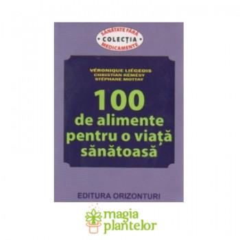 100 de alimente pentru o viata sanatoasa - Orizonturi